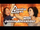 JAIMIE ALEXANDER Talks THOR 2 & More! - Nerdist News with Jessica Chobot