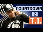 Countdown to T.I.