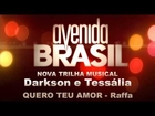 Avenida Brasil - Tessália e Darkson (Música romântica na novela)