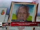 QRT: Lola, pinatay ng mga nanloob sa kanyang bahay sa Batangas
