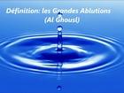 les Grandes Ablutions (Al ghusl)